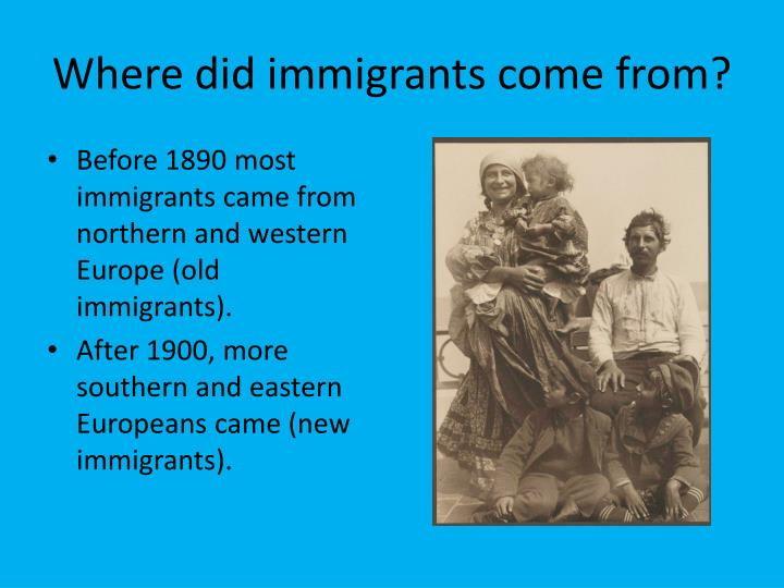Where did immigrants come from?