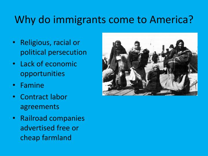Why do immigrants come to America?