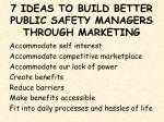 7 ideas to build better public safety managers through marketing