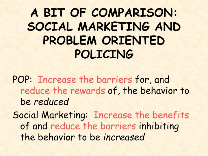 A BIT OF COMPARISON: SOCIAL MARKETING AND PROBLEM ORIENTED POLICING
