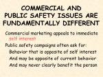 commercial and public safety issues are fundamentally different