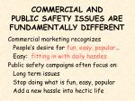 commercial and public safety issues are fundamentally different1