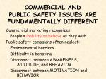 commercial and public safety issues are fundamentally different2