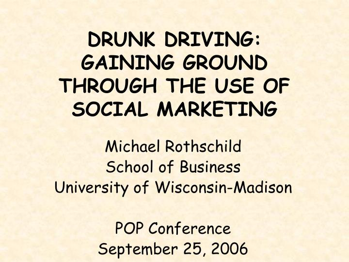 drunk driving gaining ground through the use of social marketing