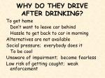 why do they drive after drinking