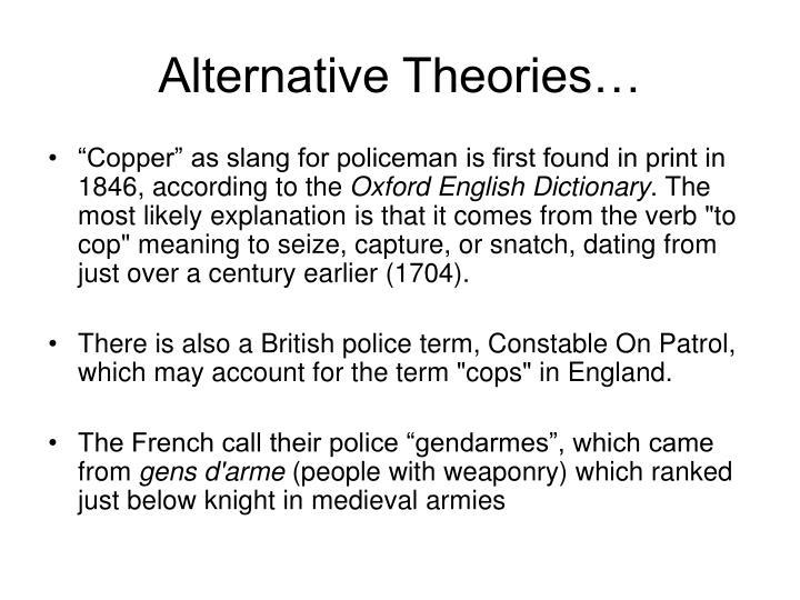 Alternative Theories…