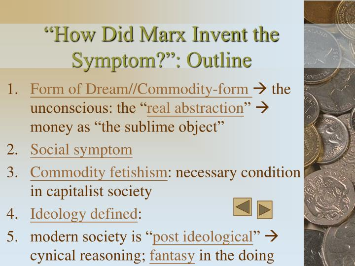 """How Did Marx Invent the Symptom?"": Outline"