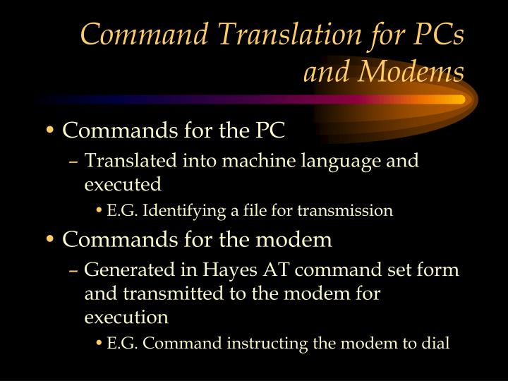 Command Translation for PCs and Modems