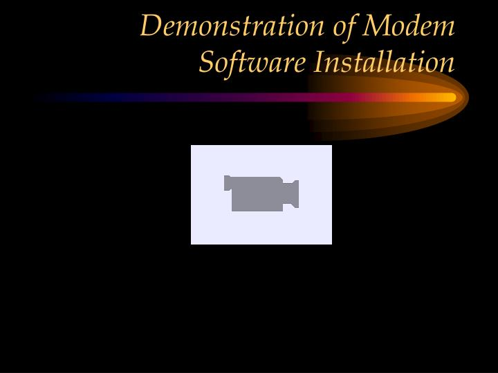 Demonstration of Modem Software Installation