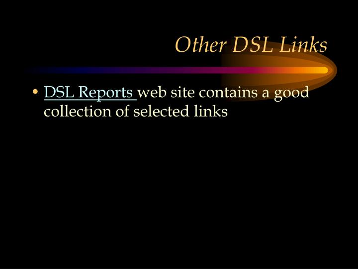 Other DSL Links