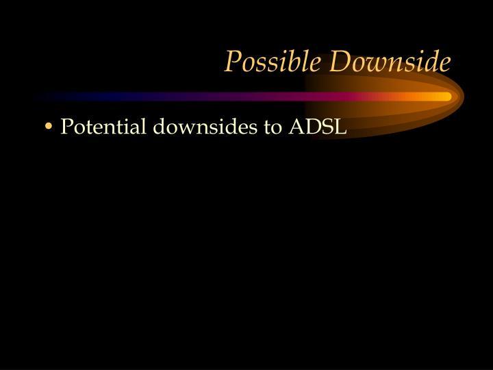 Possible Downside
