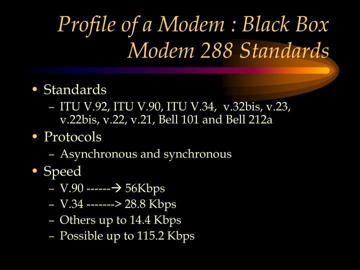 Profile of a Modem : Black Box Modem 288 Standards