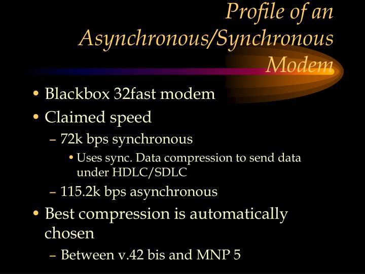 Profile of an Asynchronous/Synchronous  Modem