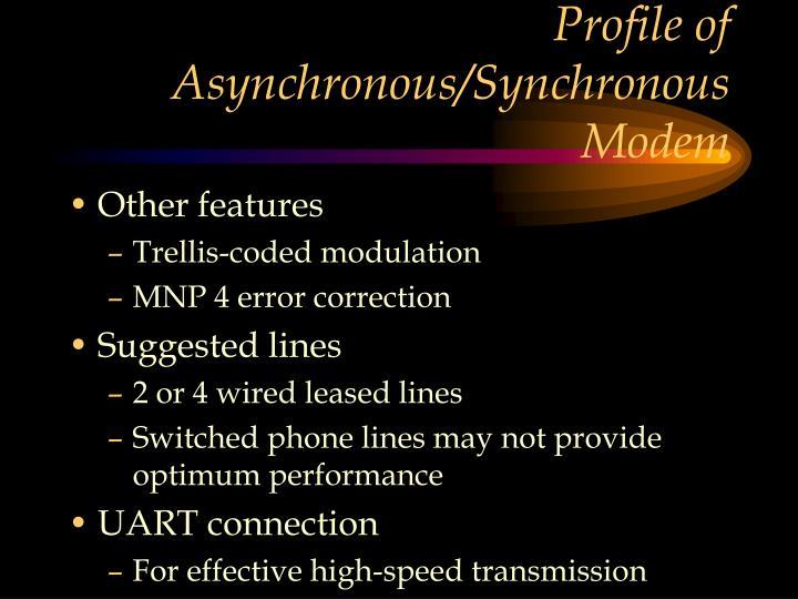 Profile of Asynchronous/Synchronous Modem