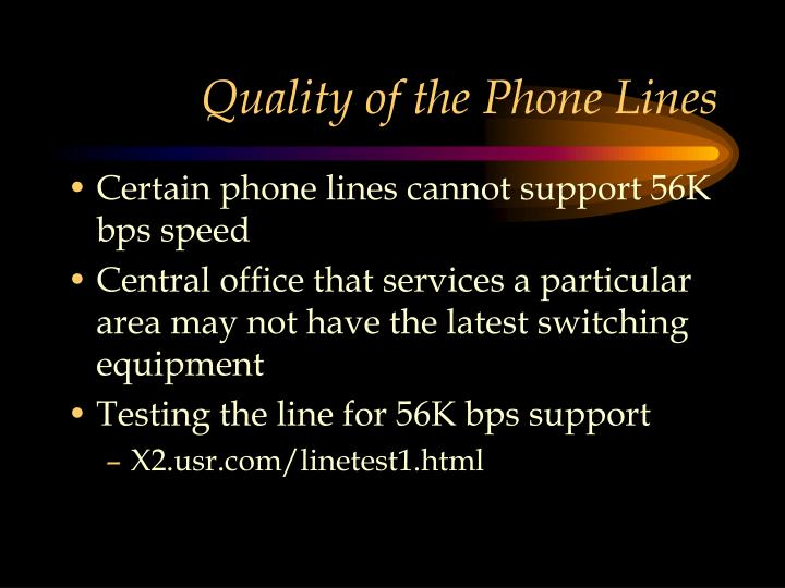 Quality of the Phone Lines