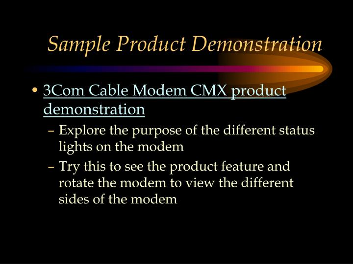 Sample Product Demonstration