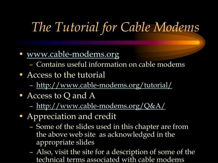 The Tutorial for Cable Modems