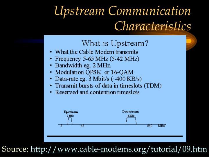 Upstream Communication Characteristics