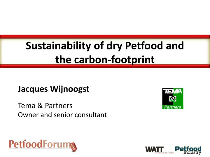 Sustainability of dry petfood and the carbon footprint