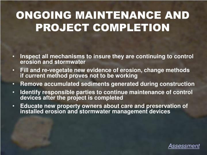 ONGOING MAINTENANCE AND PROJECT COMPLETION