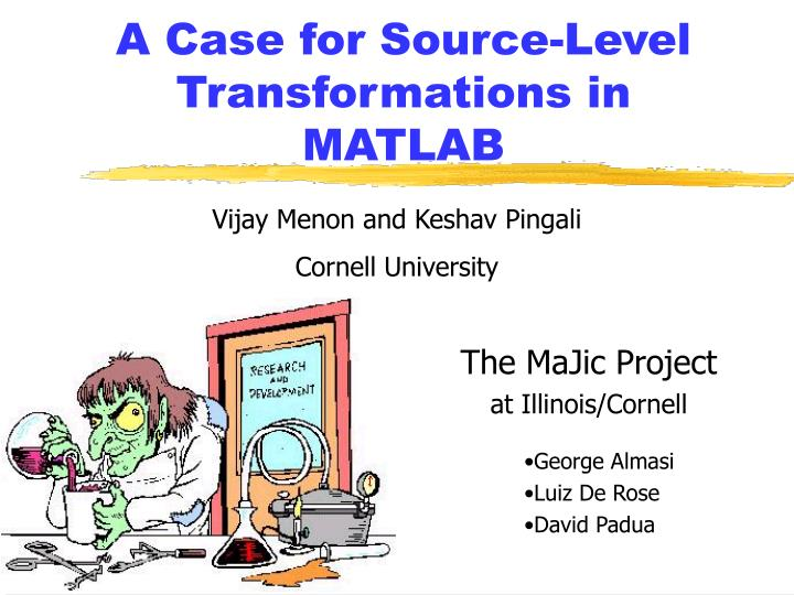 a case for source level transformations in matlab