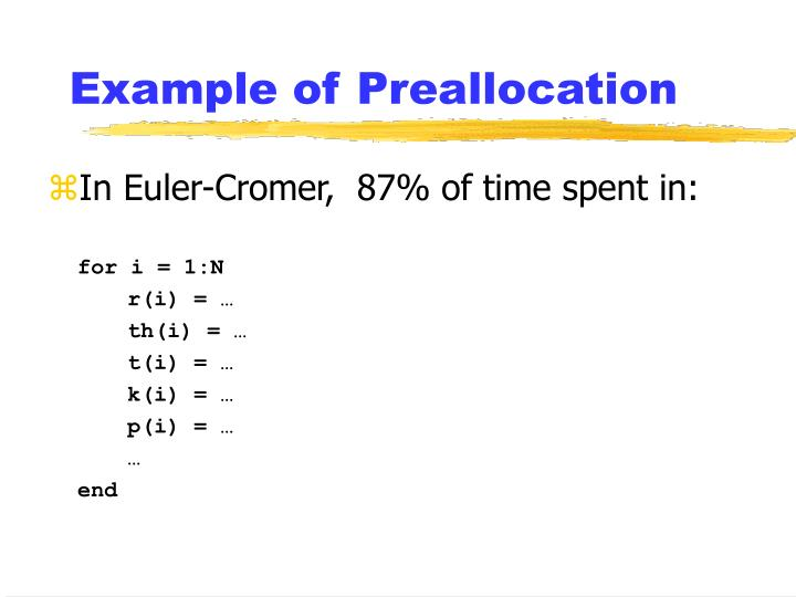 Example of Preallocation
