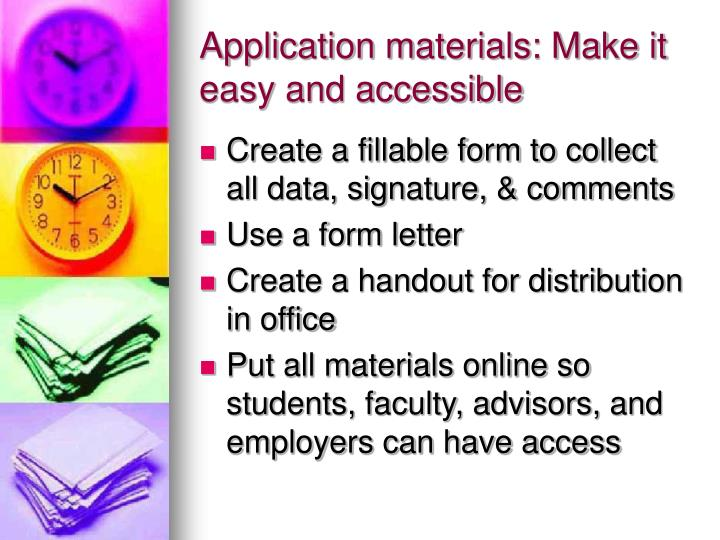 Application materials: Make it easy and accessible