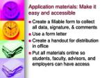 application materials make it easy and accessible