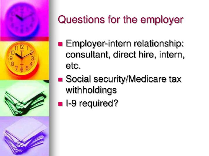 Questions for the employer