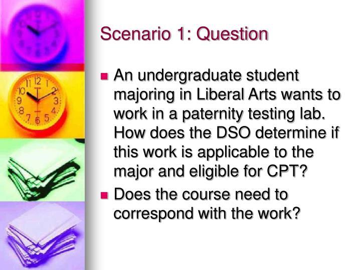 Scenario 1: Question