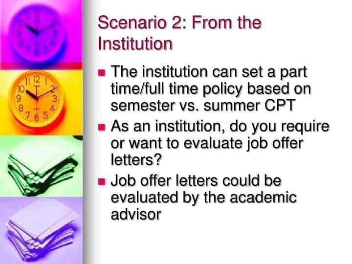 Scenario 2: From the Institution