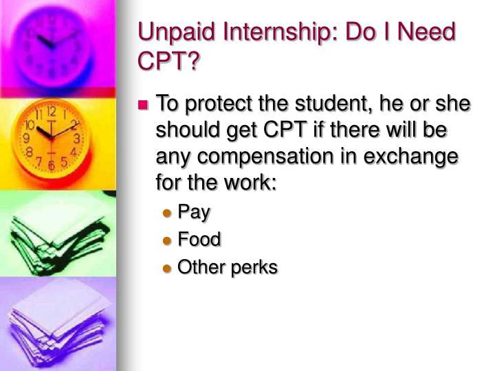 Unpaid Internship: Do I Need CPT?