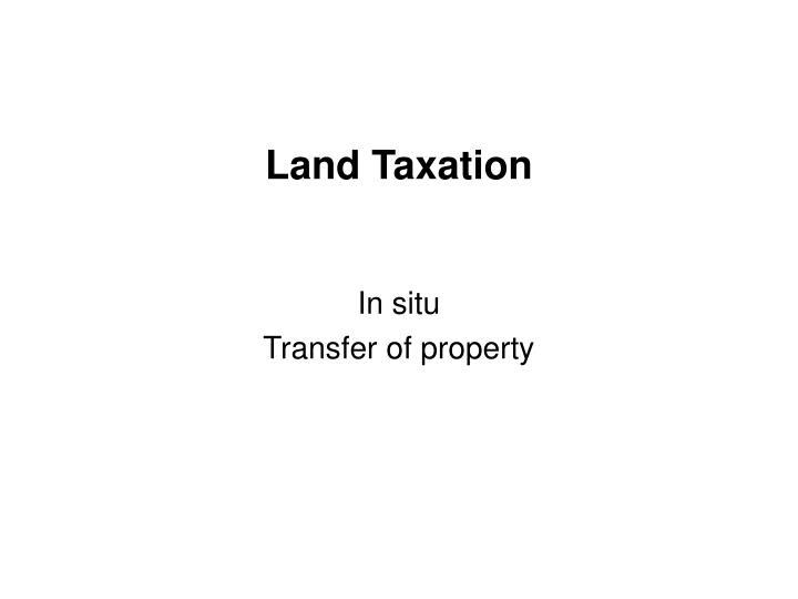 Land Taxation