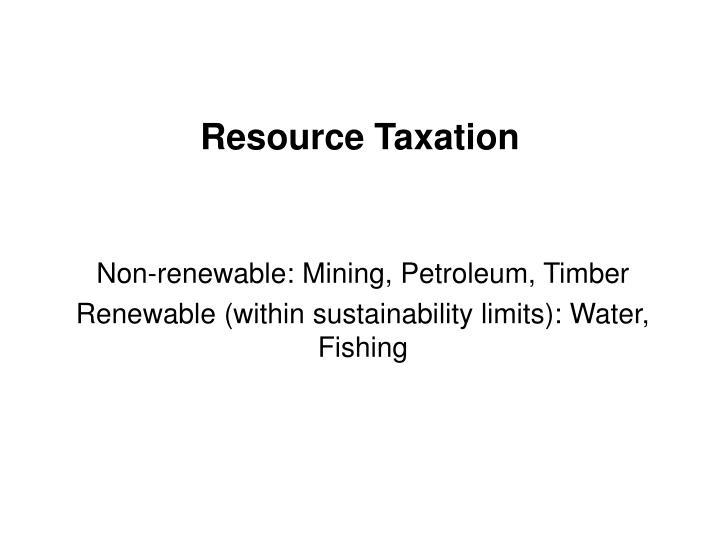 Resource Taxation