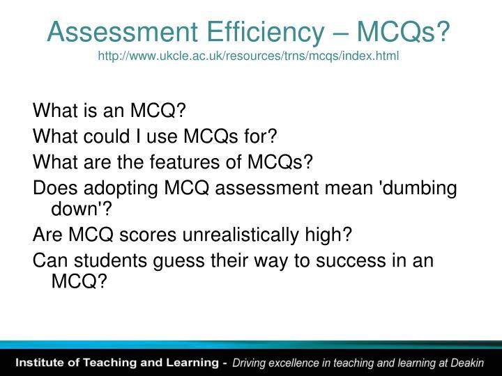 Assessment Efficiency – MCQs?