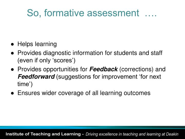 So, formative assessment  ….