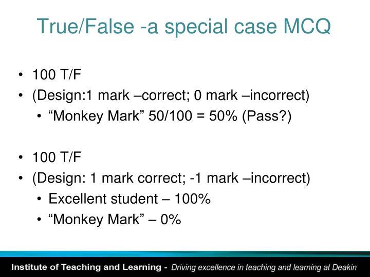 True/False -a special case MCQ