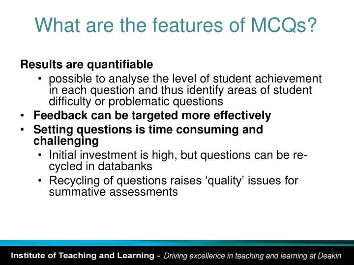 What are the features of MCQs?