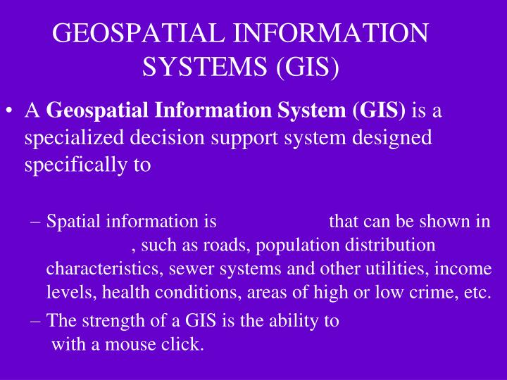 GEOSPATIAL INFORMATION SYSTEMS (GIS)