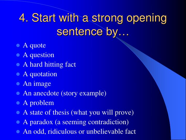 4. Start with a strong opening sentence by…