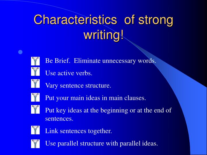 Characteristics  of strong writing!