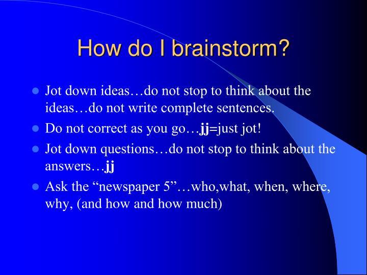 How do I brainstorm?