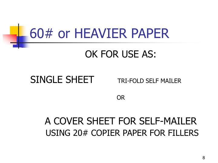 60# or HEAVIER PAPER