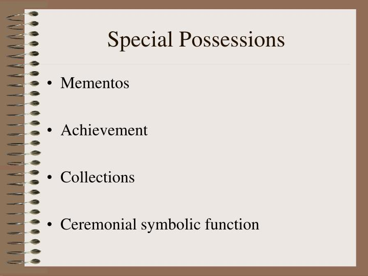 Special Possessions