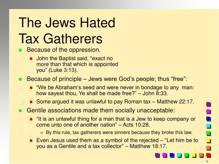 The Jews Hated Tax Gatherers