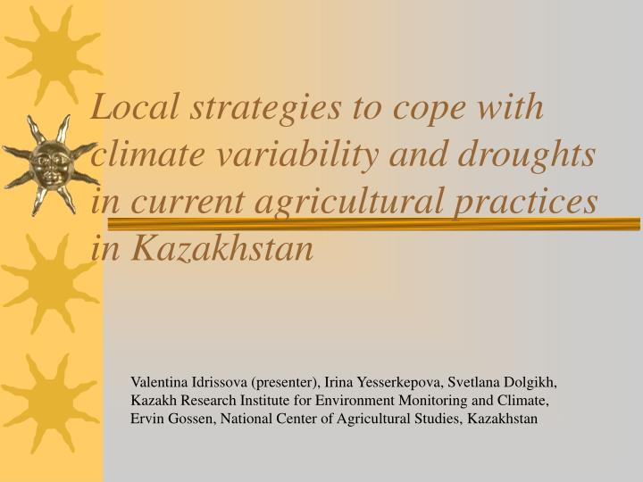 Local strategies to cope with climate variability and droughts in current agricultural practices in Kazakhstan