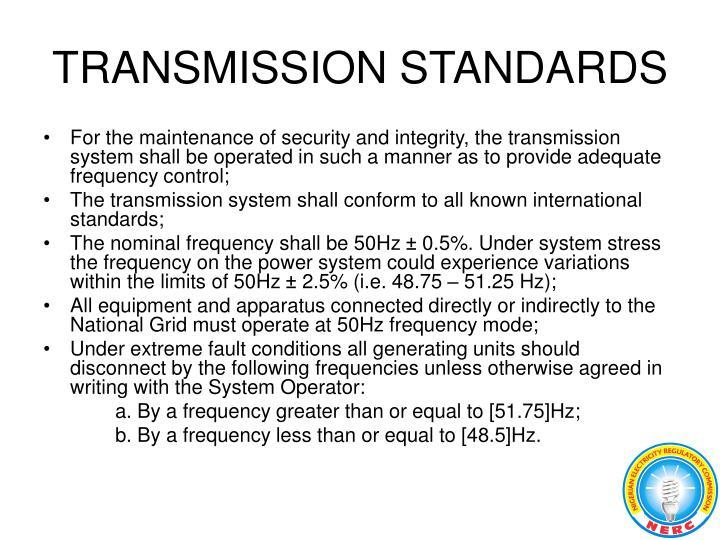 TRANSMISSION STANDARDS