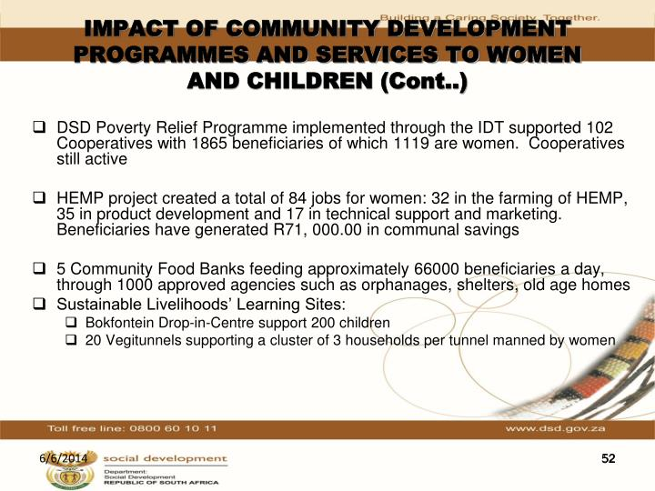 IMPACT OF COMMUNITY DEVELOPMENT  PROGRAMMES AND SERVICES TO WOMEN AND CHILDREN (Cont..)