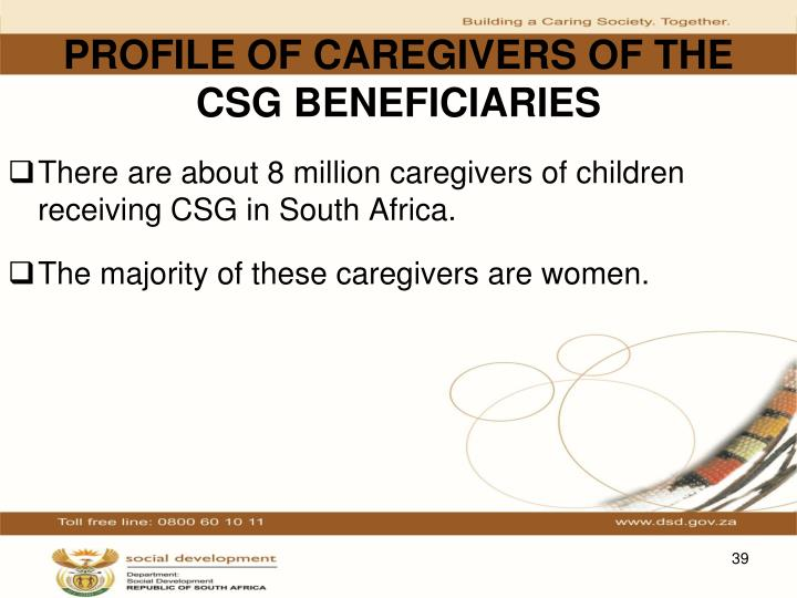 PROFILE OF CAREGIVERS OF THE CSG BENEFICIARIES