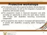 protective workshops